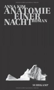 Anatomie einer Nacht: Roman - Anna Kim