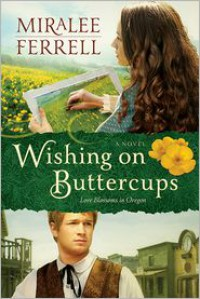 Wishing on Buttercups - Miralee Ferrell