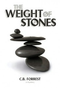 The Weight of Stones: A Charlie McKelvey Mystery - C.B. Forrest