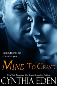 Mine To Crave (Mine - Romantic Suspense) - Cynthia Eden