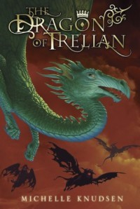The Dragon of Trelian - Michelle Knudsen