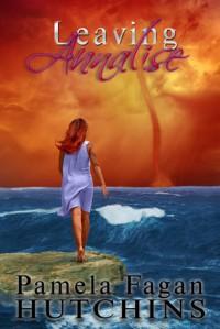 Leaving Annalise (#2 Katie & Annalise series) - Pamela Fagan Hutchins