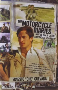 The Motorcycle Diaries: Notes on a Latin American Journey - Ernesto Guevara, Cintio Vitier, Aleida Guevara March, Ernesto Guevara
