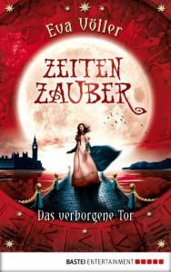 Zeitenzauber: Das verborgene Tor. Band 3 - Eva Völler