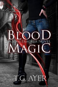 Blood Magic (SoulTracker #1) (The SoulTracker Series) - T.G. Ayer