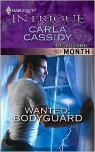 Wanted: Bodyguard (Bodyguard of the Month #8) (Harlequin Intrigue #1221) - Carla Cassidy