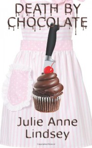 Death by Chocolate (Killer Confections, book 1) - Julie Anne Lindsey