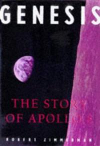 Genesis (Cl,4 Walls 8 Windows): Story of Apollo 8 - Robert Zimmerman