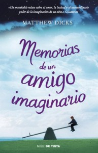Memorias de un amigo imaginario (NUBE DE TINTA) - MATTHEW DICKS