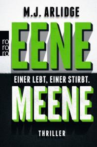 Eene Meene: Einer lebt, einer stirbt (grün) - M. J. Arlidge