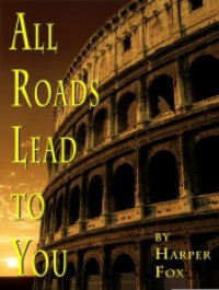 All Roads Lead To You - Harper Fox