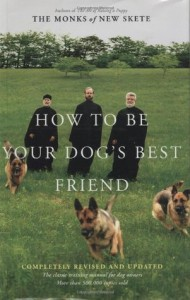 How to Be Your Dog's Best Friend: The Classic Training Manual for Dog Owners (Revised & Updated Edition) - Monks of New Skete, Monks of New Skete