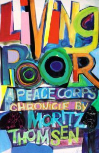 Living Poor: A Peace Corps Chronicle - Moritz Thomsen