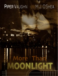 More Than Moonlight - Piper Vaughn, M.J. O'Shea