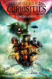 The Cabinet of Curiosities: 40 Tales Brief & Sinister - Emma Trevayne, Katherine Catmull, Stefan Bachmann, Claire Legrand