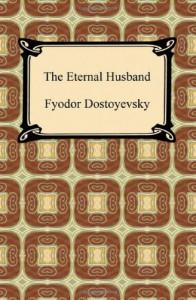 The Eternal Husband - Fyodor Dostoyevsky, Constance Garnett