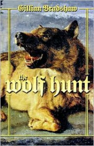 The Wolf Hunt - Gillian Bradshaw