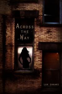 Across the Way - Lux Zakari