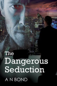 The Dangerous Seduction - A.N. Bond