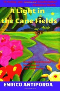 A Light in the Cane Fields - Enrico Antiporda