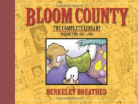 The Bloom County Library, Vol. 2: 1982-1984 - Berkeley Breathed