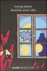 Assassino senza volto (Wallander, #1) - Henning Mankell, Giorgio Puleo