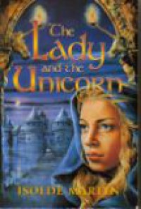 The Lady And The Unicorn - Isolde Martyn