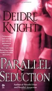Parallel Seduction - Deidre Knight