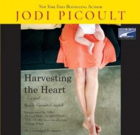 Harvesting the Heart - Jodi Picoult, Cassandra Campbell