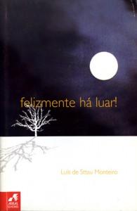 Felizmente Há Luar! - Luís de Sttau Monteiro