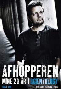 Afhopperen - Mine 20 år i Scientology - Robert Dam