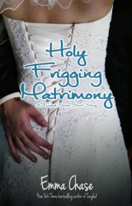 Holy Frigging Matrimony - A Tangled Series Short Story (Tangled #1.5) - Emma Chase
