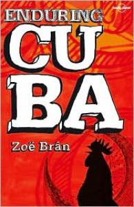 Enduring Cuba - Zoe Bran