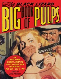 The Black Lizard Big Book of Pulps - Otto Penzler