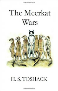 The Meerkat Wars - H.S. Toshack
