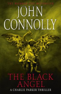 The Black Angel: A Thriller - John Connolly