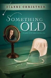 Something Old - Dianne  Christner