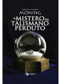 Il mistero del talismano perduto  - Karen Marie Moning
