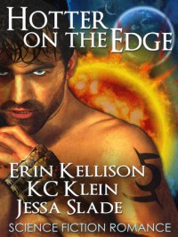 Hotter on the Edge - Erin Kellison, K.C. Klein, Jessa Slade