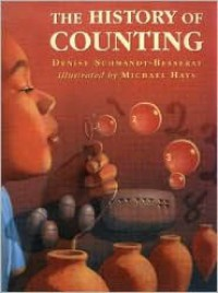 The History of Counting - Denise Schmandt-Besserat, Michael Hays