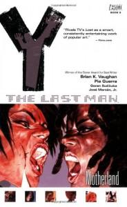Y: The Last Man, Vol. 9: Motherland - Brian K. Vaughan, Pia Guerra, Goran Sudžuka, José Marzán Jr.
