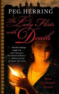 The Lady Flirts with Death: A Simon & Elizabeth Mystery - Peg Herring