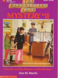 Claudia and the Mystery at the Museum (Baby-Sitters Club Mysteries) - Ann Matthews Martin