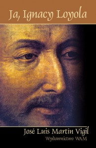 Ja, Ignacy Loyola - Vigil José Luis Martin