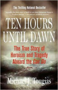 Ten Hours Until Dawn: The True Story of Heroism and Tragedy Aboard the Can Do - Michael J. Tougias