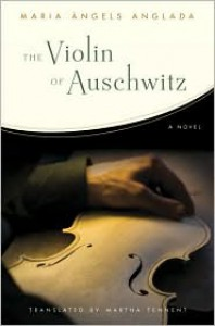 The Auschwitz Violin - Maria Àngels Anglada