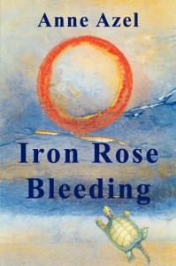 Iron Rose Bleeding - Anne Azel