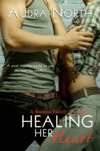 Healing Her Heart (A Stanton Family Novella) (Entangled Edge) - Audra North