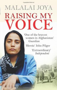 Raising my Voice: The extraordinary story of the Afghan woman who dares to speak out - Malalai Joya