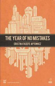 The Year of No Mistakes: A Collection of Poetry - Cristin O'Keefe Aptowicz